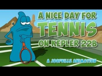 A Nice Day for Tennis on Kepler 22b