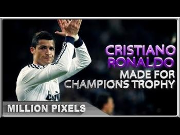 Cristiano Ronaldo  Made For Champions Trophy 2013
