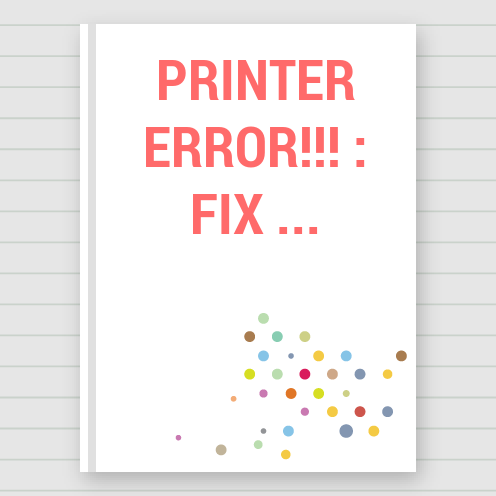 Printer Error!!! : Fix Your HP Printer In Easy Steps | Touchtalent